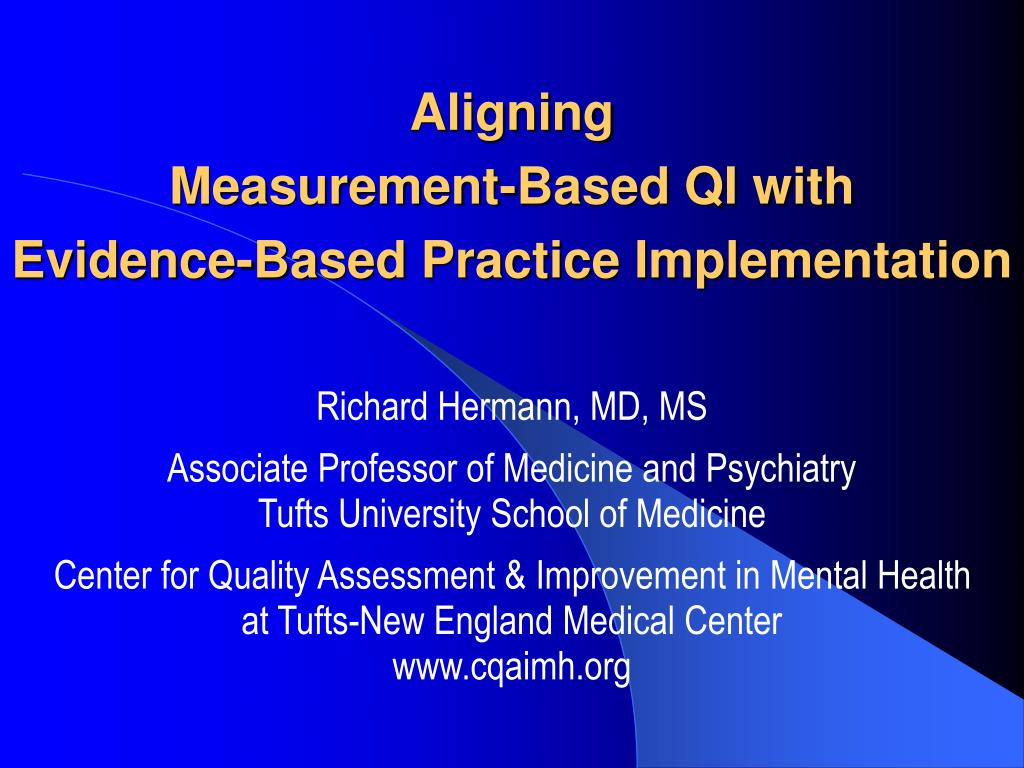 aligning measurement based qi with evidence based practice implementation l.