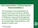 initial implementation a phased approach recommendation 1