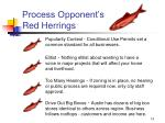 process opponent s red herrings
