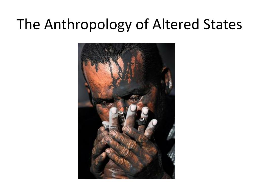 the anthropology of altered states