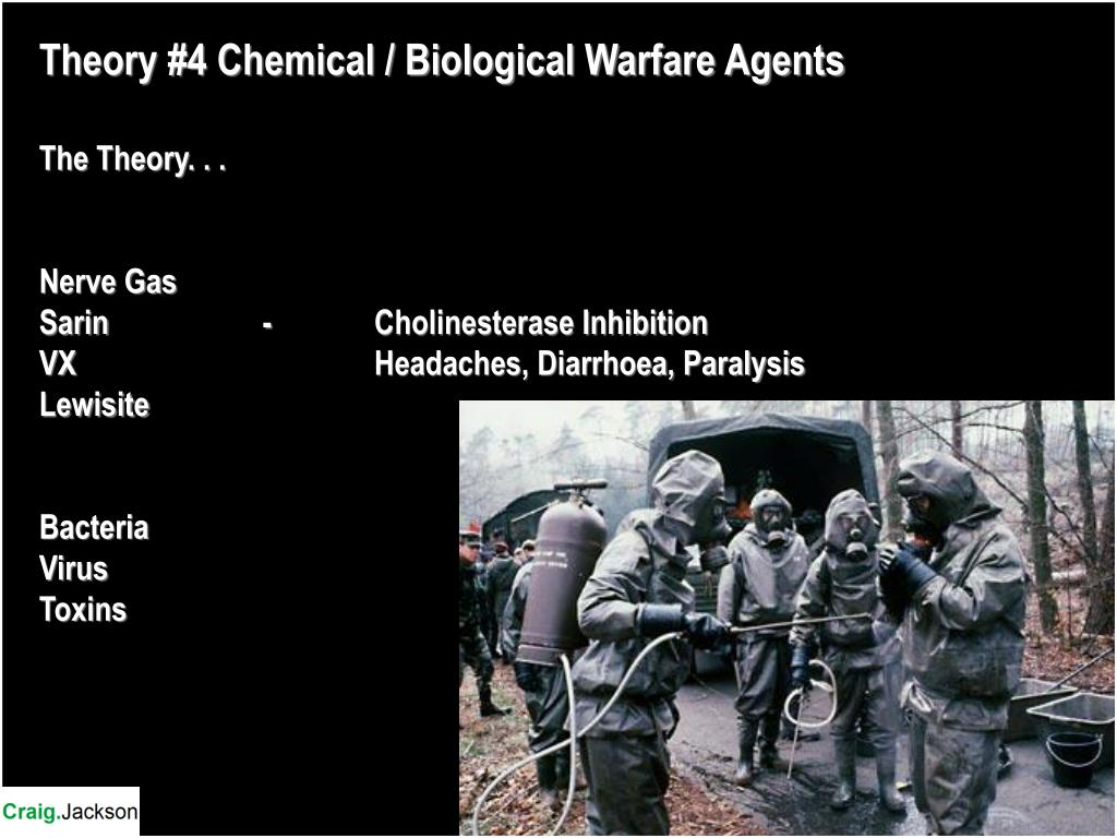 Theory #4 Chemical / Biological Warfare Agents