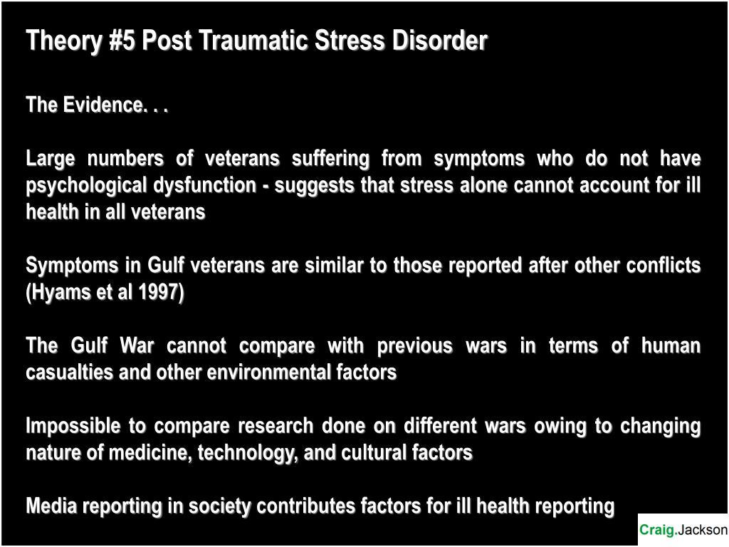 Theory #5 Post Traumatic Stress Disorder