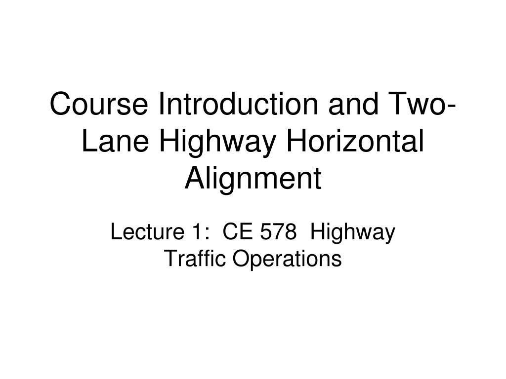 course introduction and two lane highway horizontal alignment l.