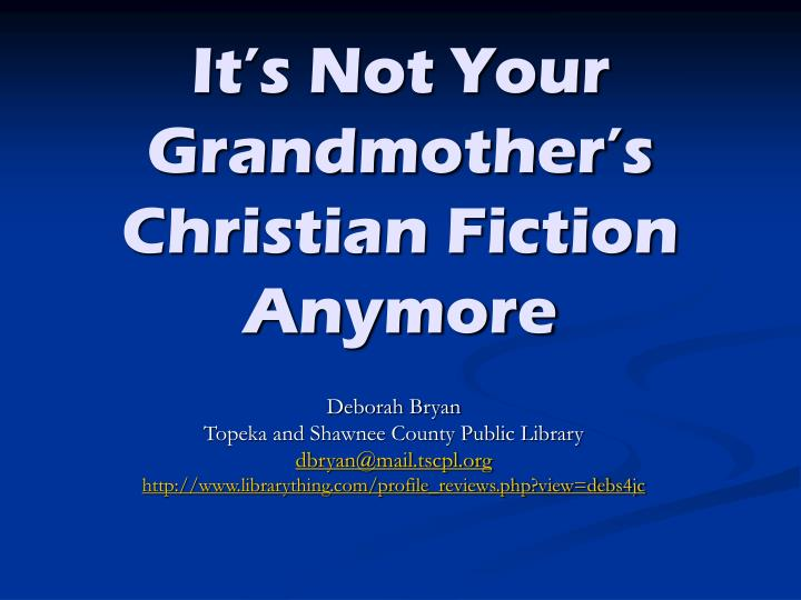 it s not your grandmother s christian fiction anymore n.