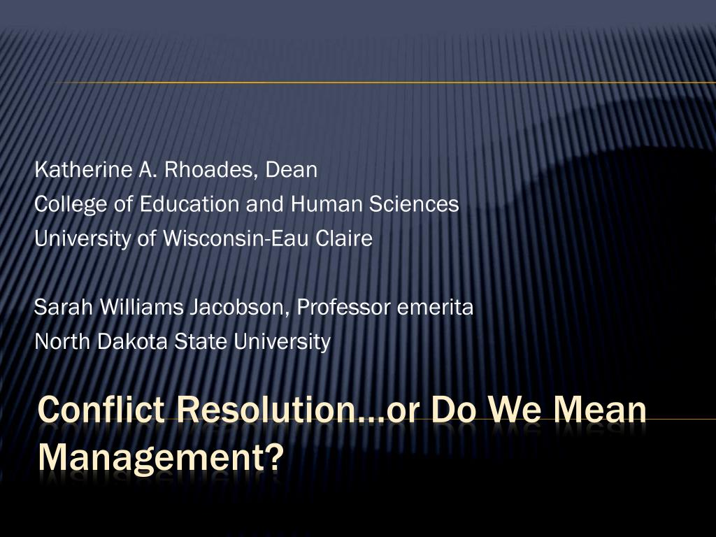 conflict resolution or do we mean management l.