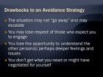 drawbacks to an avoidance strategy