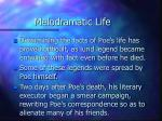 melodramatic life