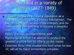 poe worked in a variety of genres 1827 1849