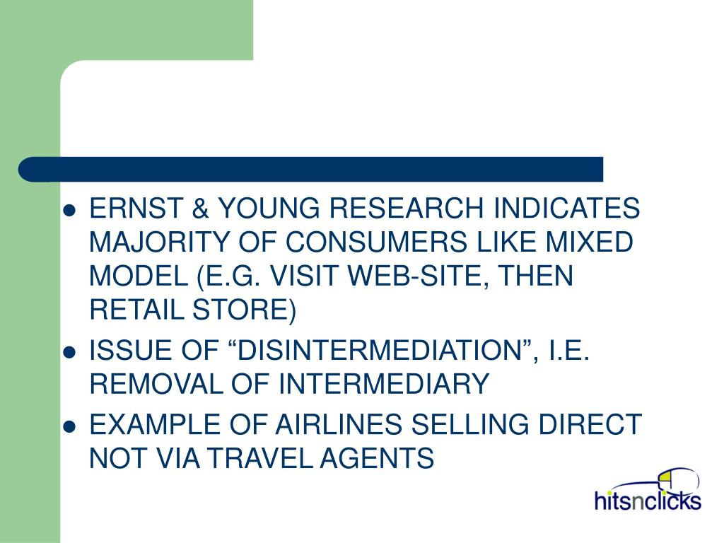 ERNST & YOUNG RESEARCH INDICATES MAJORITY OF CONSUMERS LIKE MIXED MODEL (E.G. VISIT WEB-SITE, THEN RETAIL STORE)