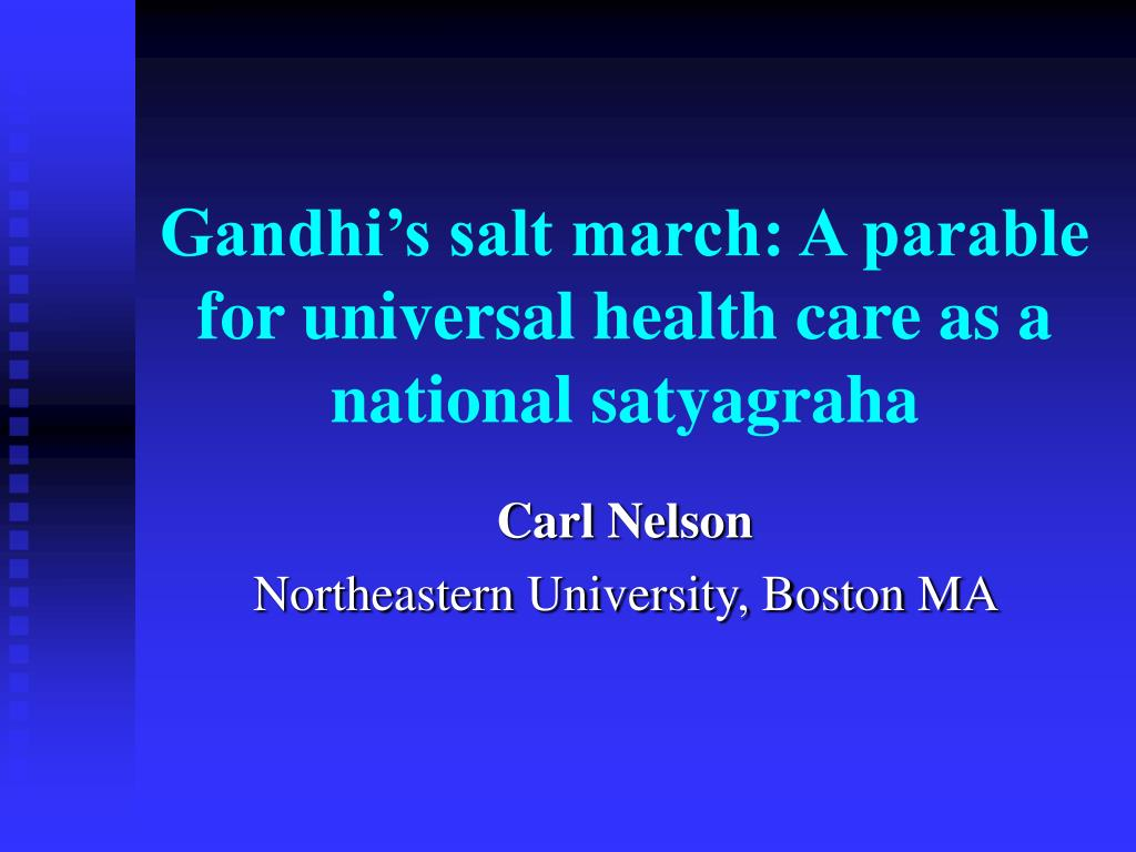 gandhi s salt march a parable for universal health care as a national satyagraha l.