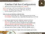 catalina club jazz configurations