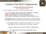 catalina club mod configurations