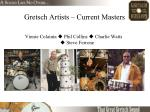 gretsch artists current masters