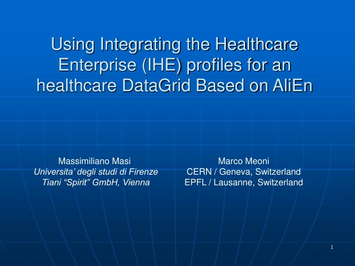 using integrating the healthcare enterprise ihe profiles for an healthcare datagrid based on alien n.
