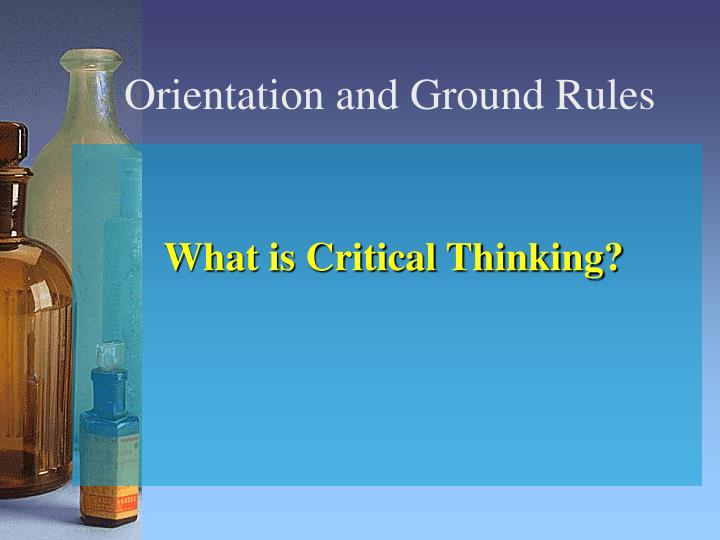 Orientation and ground rules