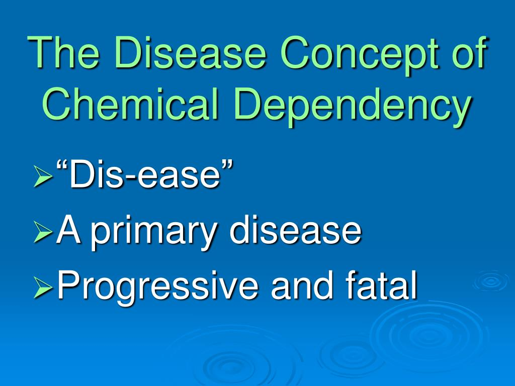 The Disease Concept of Chemical Dependency