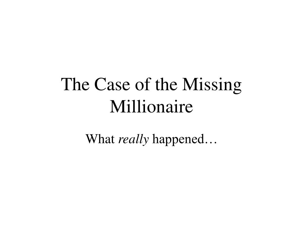 the case of the missing millionaire l.