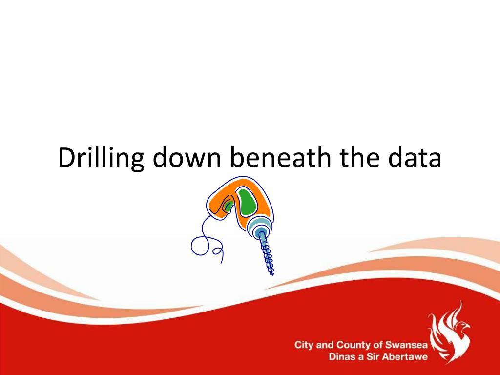 Drilling down beneath the data