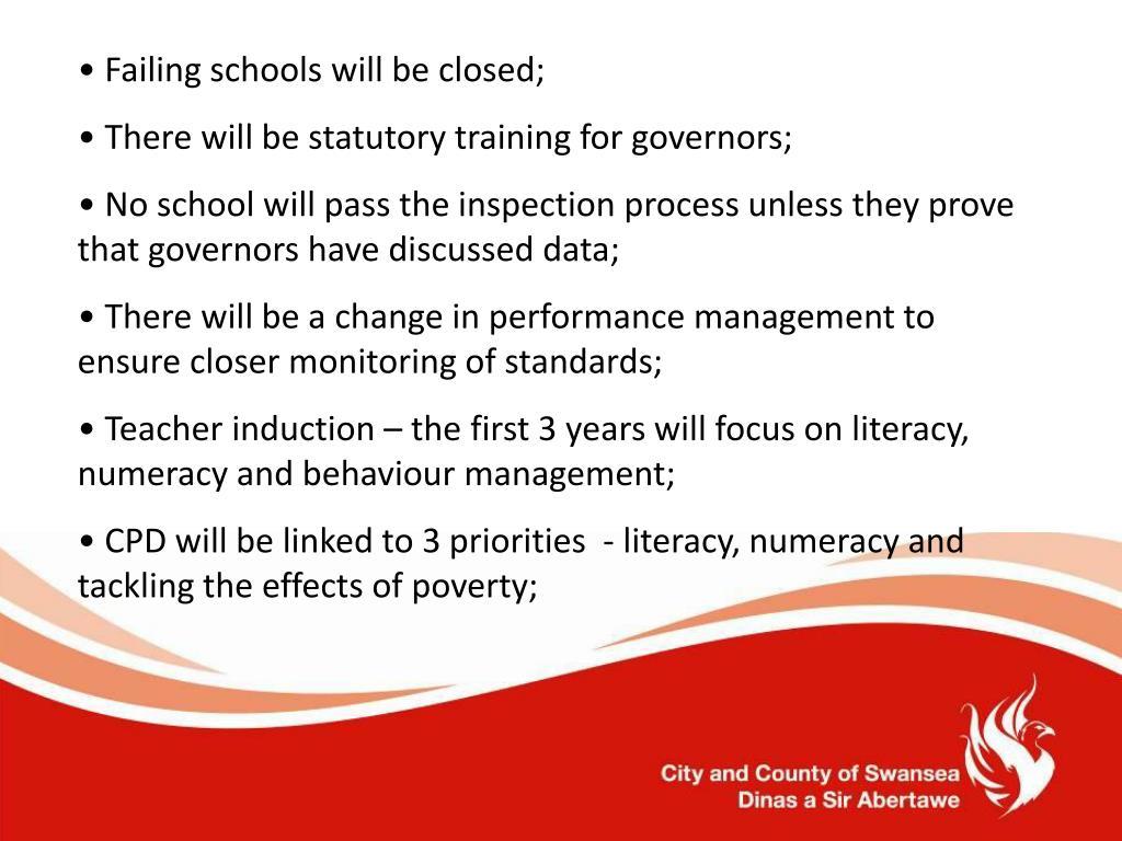 Failing schools will be closed;