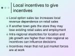 local incentives to give incentives