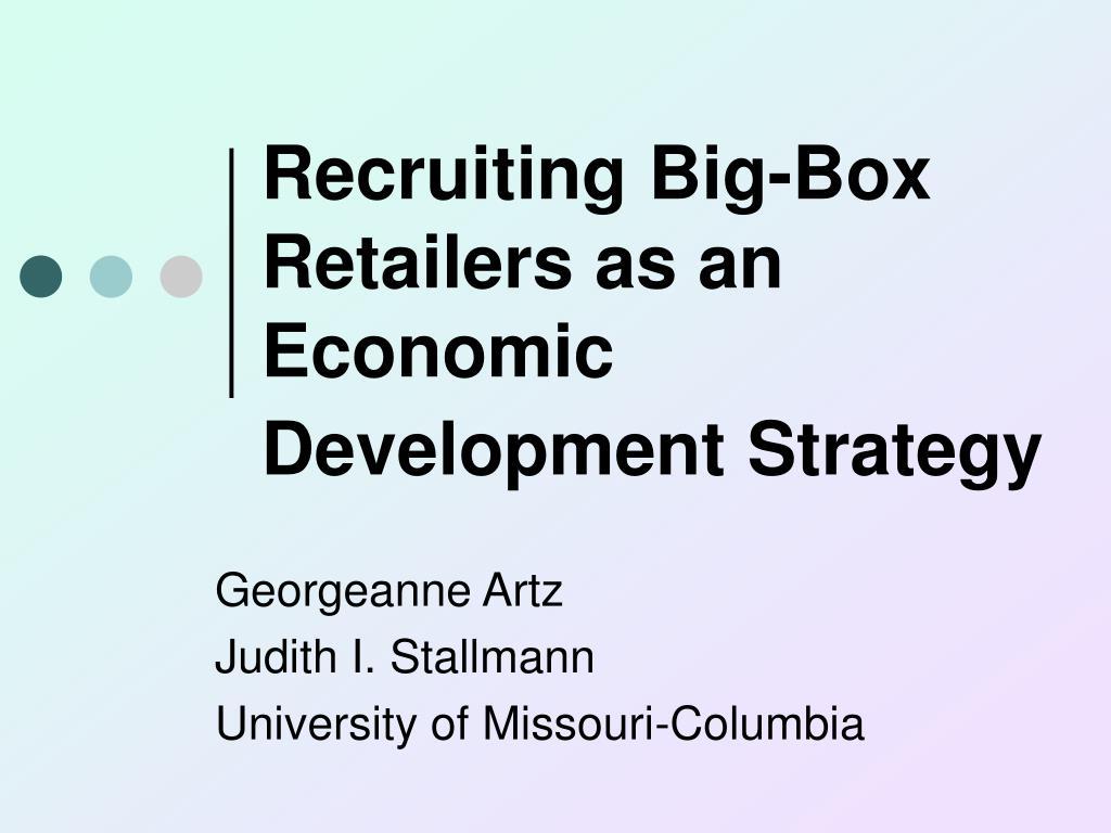 recruiting big box retailers as an economic development strategy l.