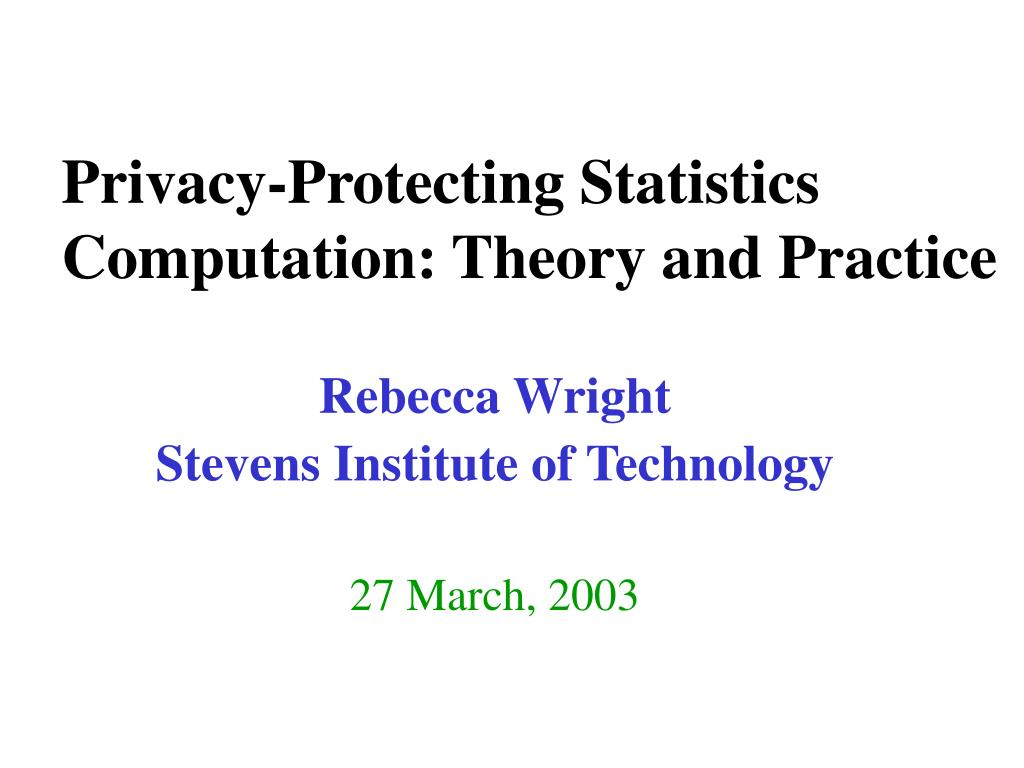 privacy protecting statistics computation theory and practice l.