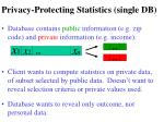 privacy protecting statistics single db