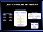 level 6 attributes of credibility20