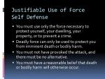 justifiable use of force self defense