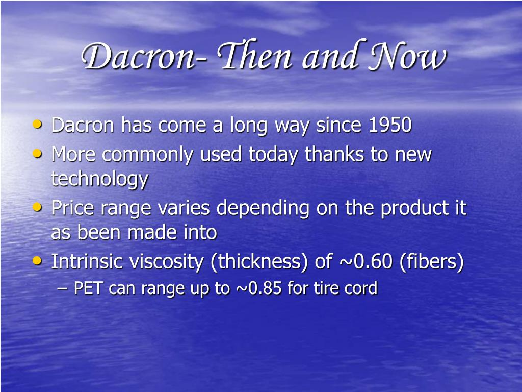 Dacron- Then and Now