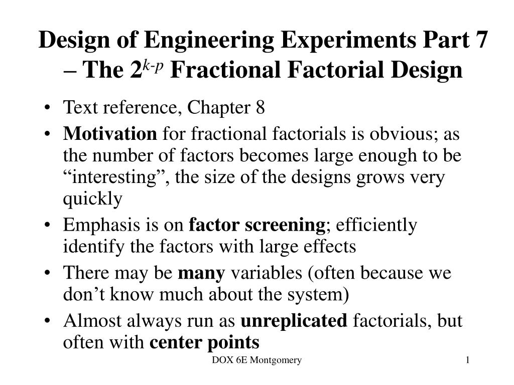 design of engineering experiments part 7 the 2 k p fractional factorial design l.