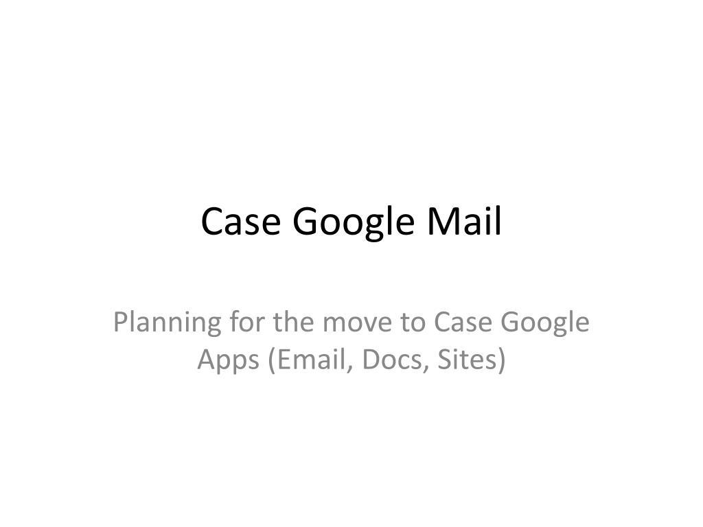 Case Google Mail