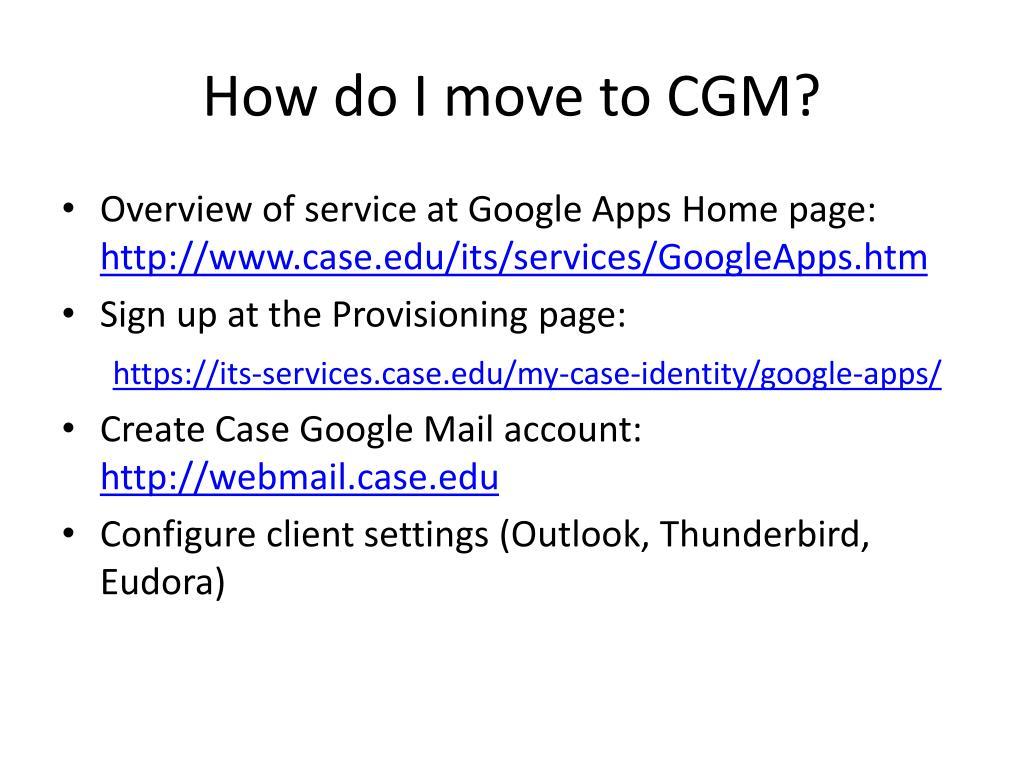 How do I move to CGM?