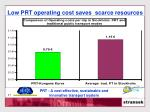 low prt operating cost saves scarce resources