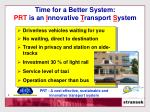time for a better system prt is an i nnovative t ransport s ystem