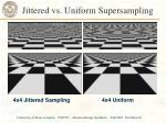 jittered vs uniform supersampling