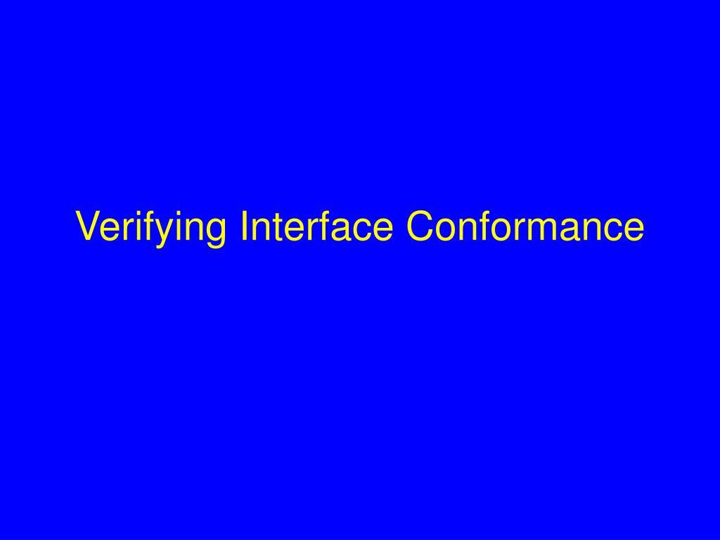 Verifying Interface Conformance