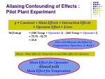 aliasing confounding of effects pilot plant experiment