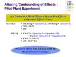 aliasing confounding of effects pilot plant experiment5
