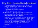 case study dancing raisin experiment