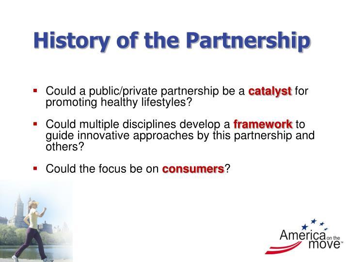 History of the partnership