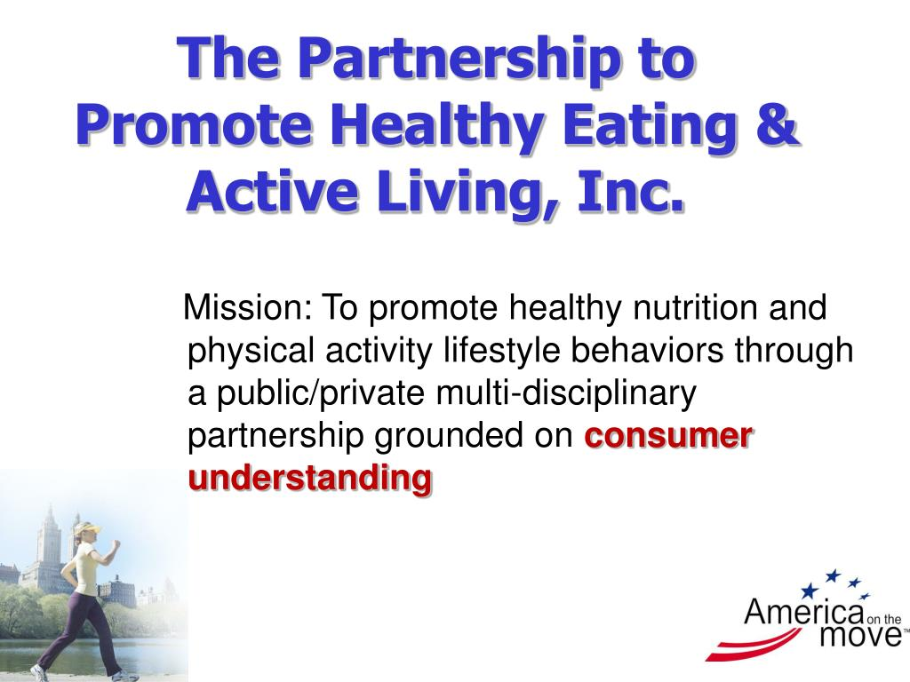 the partnership to promote healthy eating active living inc l.