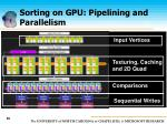 sorting on gpu pipelining and parallelism