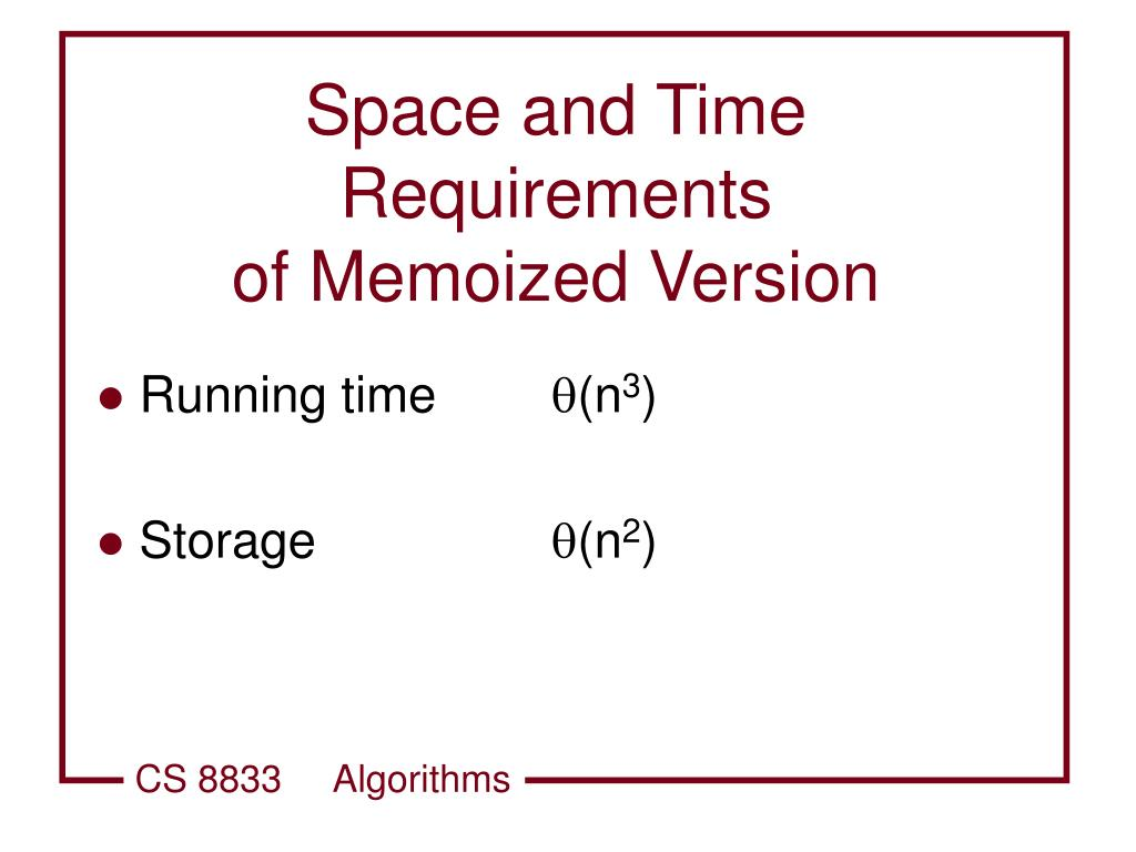 Space and Time Requirements