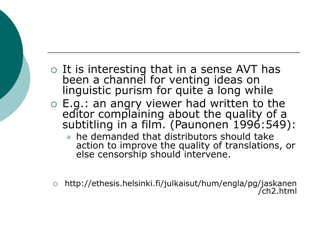 It is interesting that in a sense AVT has been a channel for venting ideas on linguistic purism for quite a long while