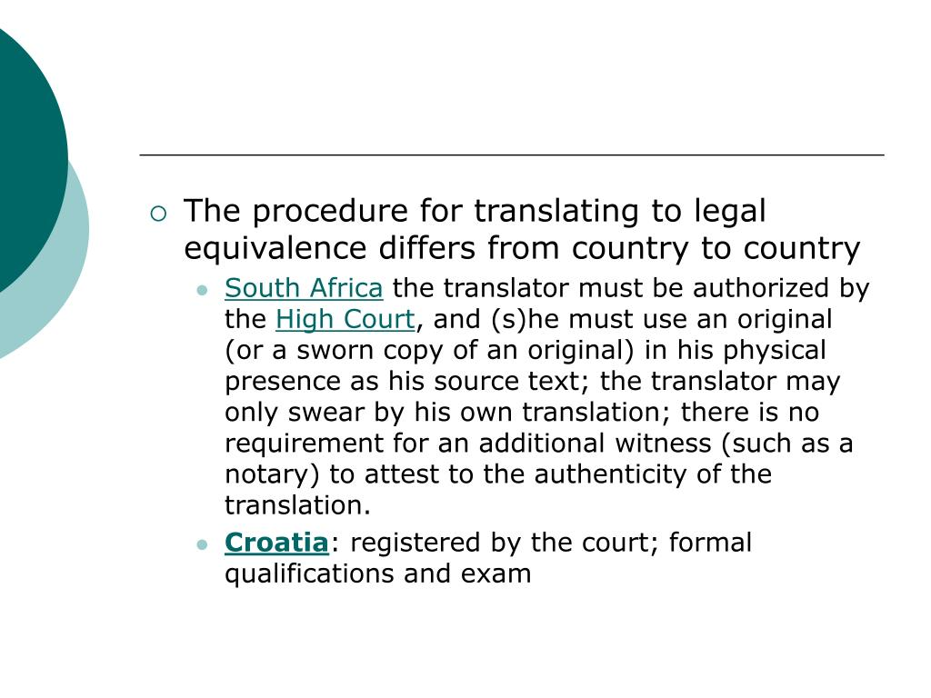 The procedure for translating to legal equivalence differs from country to country
