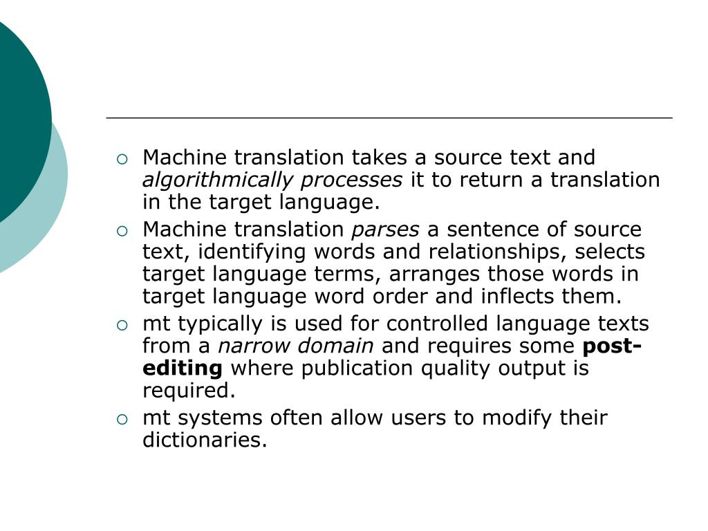 Machine translation takes a source text and