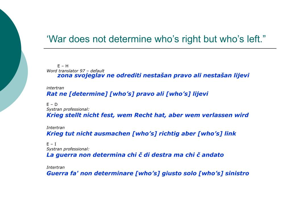 """'War does not determine who's right but who's left."""""""