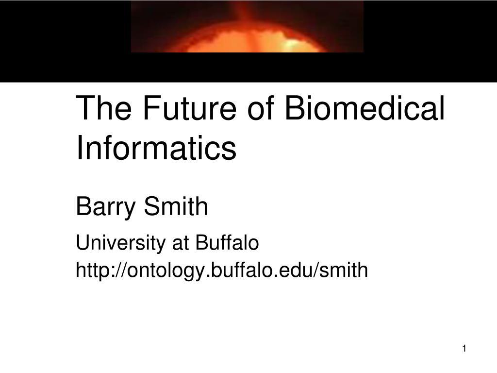 the future of biomedical informatics l.