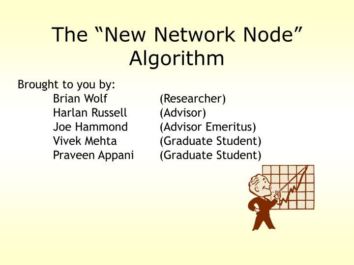 The new network node algorithm